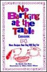 No Barking at the Table Cookbook: More Recipes Your Dog Will Beg for - Wendy Nan Rees, Hillary Huber Wilson