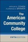 The American Community College - Arthur M. Cohen, Florence B. Brawer, John Lombardi