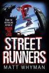 Street Runners - Matt Whyman