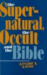 The Supernatural, the Occult, and the Bible - Gerald A. Larue