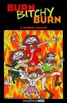 Burn, Bitchy, Burn - Roberta Gregory