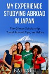 My Experience Studying Abroad in Japan: The Gilman Scholarship, Travel Abroad Tips, and More - Raj Patel