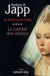 La Dame sans terre, t4 : Le combat des ombres (Suspense Crime) (French Edition) - Andrea H. Japp