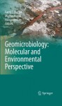 Geomicrobiology: Molecular and Environmental Perspective - Alexander Loy, Martin Mandl, Larry L. Barton