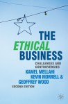 The Ethical Business: Challenges and Controversies - Kamel Mellahi, Kevin Morrell, Geoffrey Wood
