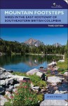 Mountain Footsteps: Hikes in the East Kootenay of Southeastern British Columbia - Janice Strong