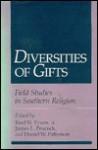 Diversities of Gifts: Field Studies in Southern Religion - Ruel W. Tyson Jr., James L. Peacock, Daniel W. Patterson, Ruel W. Tyson, Ruel W Tyson, James L Peacock