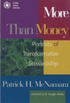 More Than Money: Portraits of Transformative Stewardship - Patrick H. McNamara