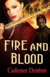 Fire And Blood (The Immortal Firewalkers) (Volume 1) - Cadence Denton, Laura Morrigan