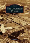 Lockheed Plant, The (Images of America ) - Joe Kirby