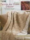 Twice As Nice Decor (Leisure Arts #4593) - Kathryn H. Clark