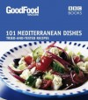 101 Mediterranean Dishes: Tried and Tested Recipes - Angela Nilsen