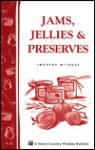 Jams, Jellies & Preserves: Storey Country Wisdom Bulletin A-32 - Imogene McTaugue, Mary Rich, Carol J. Jessop