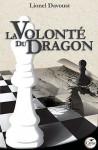 La Volonté Du Dragon - Lionel Davoust
