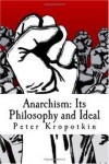 Anarchism: Its Philosophy And Ideal - Pyotr Kropotkin