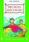 Two Boys and a Boat (English Today Readers) - Sue Arengo