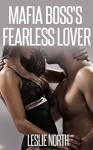 Mafia Boss's Fearless Lover - Leslie North