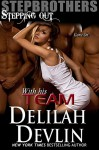 Stepbrothers Stepping Out: With His Team - Delilah Devlin