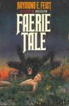 Faerie Tale - Raymond E. Feist