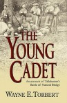 The Young Cadet, an Account of Tallahassee's Battle of Natural Bridge - Wayne E. Torbert