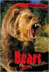 Animals Attack: Bears - Gail Jarrow