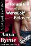 Reunited With His Werewolf Beloved - Anya Byrne