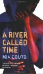 A River Called Time - Mia Couto, David Brookshaw