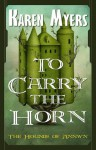 To Carry the Horn - A Virginian in Elfland (The Hounds of Annwn) - Karen Myers