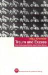 Traum und Exzess. Die Kulturgeschichte des frühen Kinos - Klaus Kreimeier