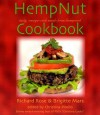 The Hemp Nut Cookbook: Ancient Food for a New Millennium - Richard Rose, Christina Pirello, Brigitte Mars