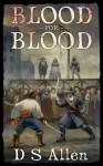 Blood For Blood - D.S. Allen