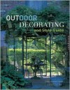 Outdoor Decorating and Style Guide - Nora Richter Greer, A. Bronwyn Llewellyn