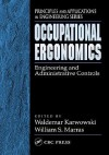 Occupational Ergonomics : Engineering and Administrative Controls - Waldemar Karwowski, William S. Marras