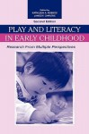 Play and Literacy in Early Childhood: Research from Multiple Perspectives - Kathleen Roskos, James Christie