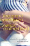 The Grand Permission: New Writings on Poetics and Motherhood - Rachel Blau DuPlessis, Patricia Dienstfrey, Brenda Hillman