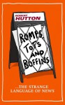 Romps, Tots and Boffins: The Strange Language of News - Robert Hutton