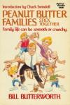 Peanut Butter Families Stick Together - Bill Butterworth