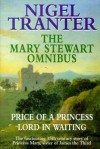 The Mary Stewart Omnibus: Price of a Princess & Lord in Waiting - Nigel Tranter
