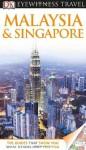 DK Eyewitness Travel Guide: Malaysia and Singapore - Andrew Forbes, Linda Whitwam, Nigel Hicks, Demetrio Carrasco