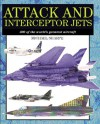 Attack and Interceptor Jets: 300 of the World's Greatest Aircraft - Mike Sharpe