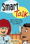 Smart Talk: What Kids Say About Growing Up Gifted - Robert A. Schultz, Jim Delisle
