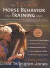 Ultimate Horse Behavior and Training Book: Enlightened and Revolutionary Solutions for the 21st Century - Linda Tellington-Jones