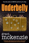 Underbelly (Kindle Single) - Grant McKenzie