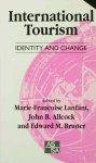 International Tourism: Identity and Change - Marie-Francoise Lanfant, John B. Allcock, Edward M. Bruner