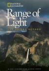 Range of Light: The Sierra Nevada (National Geographic Destinations) - Noel Grove, Phil Schermeister