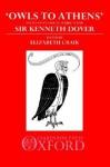 Owls to Athens - Kenneth James Dover, Elizabeth M. Craik