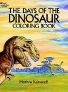 The Days of the Dinosaur Coloring Book - Matthew Kalmenoff