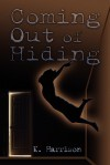 Coming Out of Hiding - K. Harrison