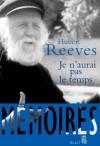 Je n'aurai pas le temps: Mémoires (Science ouverte) (French Edition) - Hubert Reeves