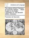 The visions of Dom Francisco de Quevedo Villegas, ... Made English by Sir Roger L'Estrange, Kt. The eleventh edition, corrected. - Francisco de Quevedo
